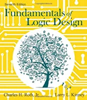 Fundamentals of Logic Design, 7th Edition Front Cover