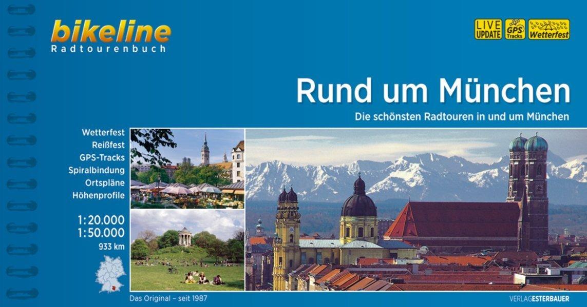 Rund um München. Die schönsten Radtouren in und um München, 1 : 20 000, 1 : 50 000, 933 km, wetterfest/reißfest, GPS-Tracks Download