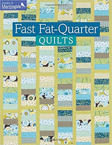 Fast Fat-Quarter Quilts (Make It Martingale): That Patchwork Place ... : fat quarters for quilting - Adamdwight.com
