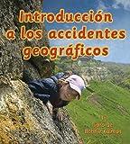 Introducción a los Accidentes Geográficos, Bobbie Kalman, 077878259X