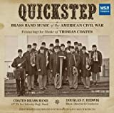 Quickstep: Brass Band Music of the American Civil War - featuring the music of Thomas Coates