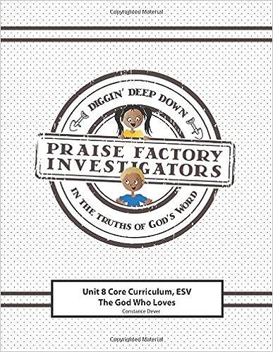 Praise Factory Investigators Unit 8 Core Curriculum: ESV: The God Who Loves