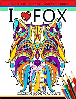 Amazon.com: I love Fox Coloring Book for Adult: An Adult ...