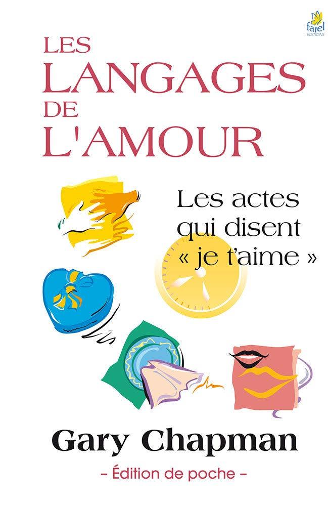 Les langages de l'amour, édition poche: Les actes qui disent « je t'aime »