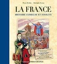 France, histoire curieuse et insolite par Rodolphe Ferron