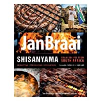 Shisanyama: Braai (Barbeque) Recipes from South Africa