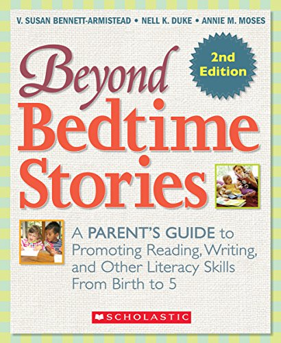 Beyond Bedtime Stories, 2nd. Edition: A Parent's Guide to Promoting Reading Writing, and Other Literacy Skills from Birth to 5 by Scholastic Teaching Resources (Teaching