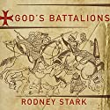 God's Battalions: The Case for the Crusades Audiobook by Rodney Stark Narrated by David Drummond