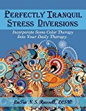 Perfectly Tranquil Stress Diversions: Incorporate