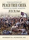 img - for The Battle of Peach Tree Creek: Hood's First Sortie, July 20, 1864 book / textbook / text book
