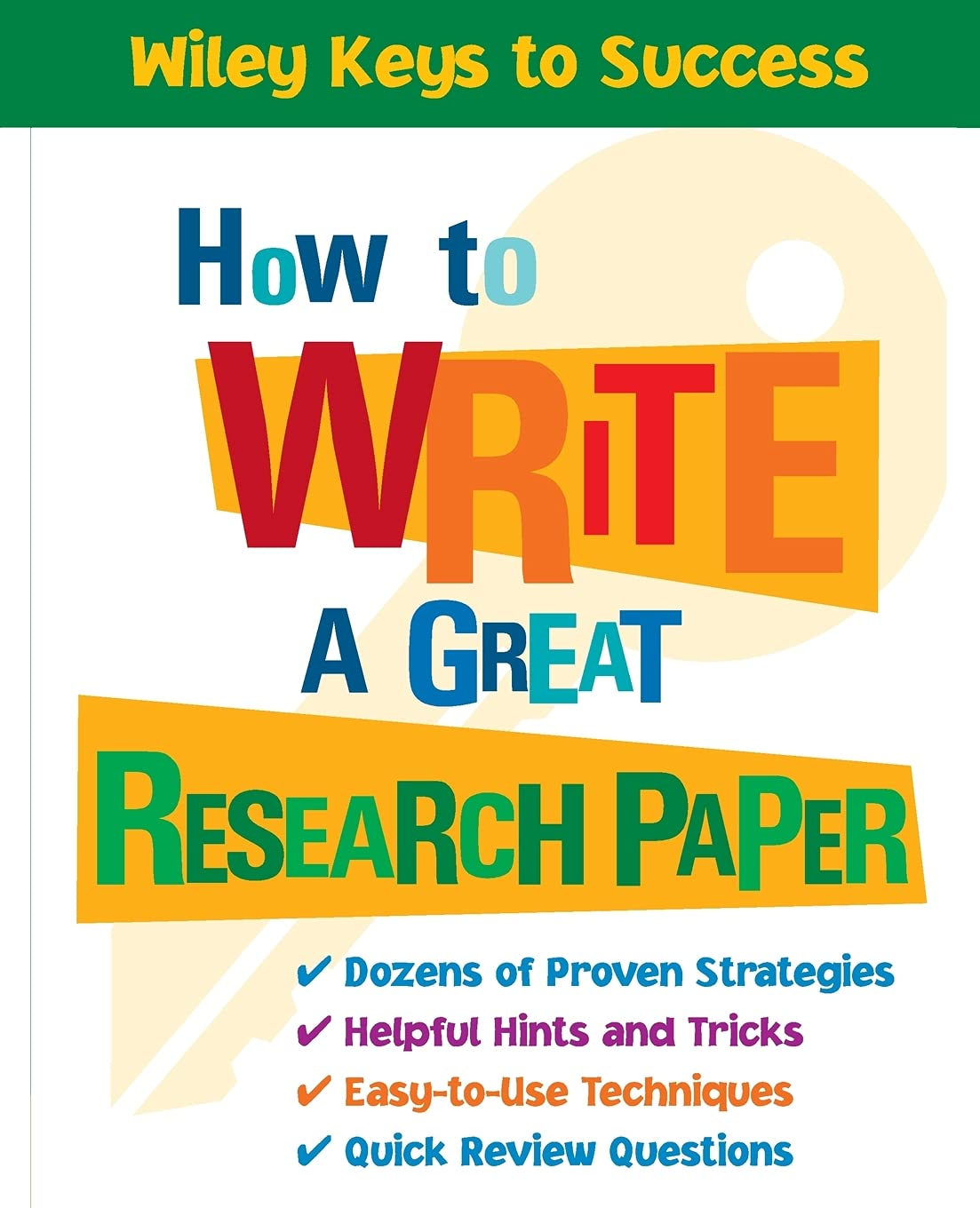 How to Write a Great Research Paper (Wiley Keys to Success) : Chin
