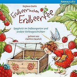 Spaghetti im Erdbeergarten und andere Vorlesegeschichten (Erdbeerinchen Erdbeerfee)