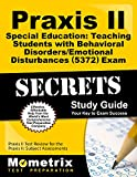 Praxis II Special Education: Teaching Students with Behavioral Disorders/Emotional Disturbances (5372) Exam Secrets Study Guide: Praxis II Test Review ... II: Subject Assessments (Secrets (Mometrix))