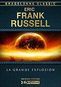 La Grande Explosion par Eric Frank Russell