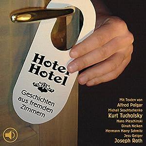 Hotel Hotel. Geschichten aus fremden Zimmern Hörbuch