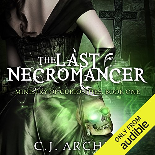 Pdf Science Fiction The Last Necromancer: The Ministry of Curiosities, Book 1