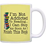 Bookworm Gifts Not Addicted to Reading Can Stop Soon Finish This Book Gift Coffee Mug Tea Cup Page