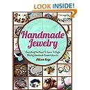 Handmade Jewelry: Step-By-Step Guide to Making Beautiful Beaded Jewelry