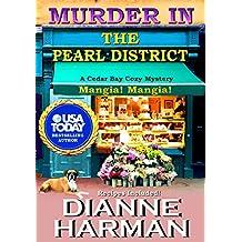 Murder in the Pearl District (Cedar Bay Cozy Mystery Series Book 5)