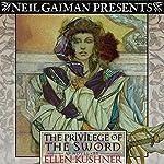 The Privilege of the Sword | Ellen Kushner