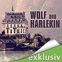 Wolf und Harlekin Hörbuch von Holger Thurm Gesprochen von: Matthias Keller
