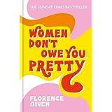 Women don't owe you pretty