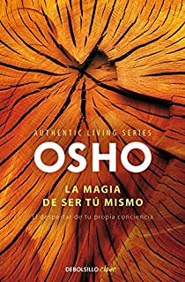 La magia de ser tú mismo par Osho