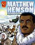 img - for Matthew Henson: Aventurero del Artico (Graphic Library: Graphic Biographies) (Spanish Edition) book / textbook / text book