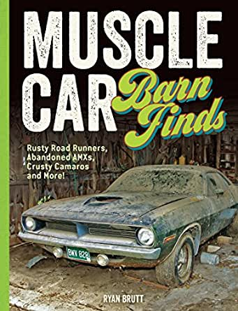 Amazon Com Muscle Car Barn Finds Ebook Ryan Brutt Kindle Store