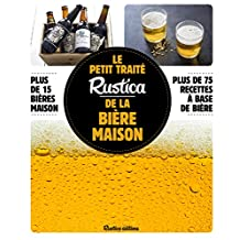 Le petit traité Rustica de la bière maison (Les petits traités)