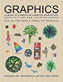 Graphics : A Library of Symbols for Landscape Architecture, Architecture and Interior Design, McClain, Dana and McClellan, Jordan, 0985291605