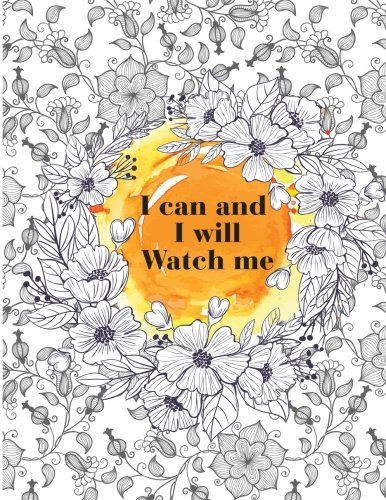 """I can and I will Watch me (Notebook Journal Diary): 120 Lined pages, 8.5"""" x 11"""" PDF"""