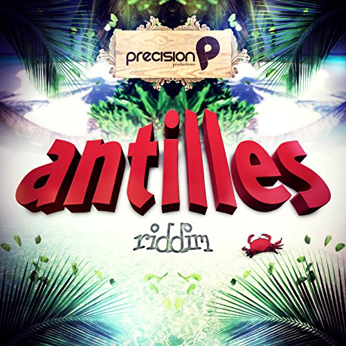 Antilles Riddim (Trinidad and ...