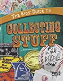 The Kids' Guide to Collecting Stuff, Christopher Forest, 1429654422