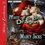 Mate of the High Dragon: Of Dragons and Wolves 5 | Marcy Jacks