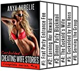 Cuckolded: Cheating Wife Stories (Complete series, #1–6)