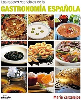 Las recetas esenciales de la Gastronomía española Lunwerg Esenciales: Amazon.es: Zarzalejos, María: Libros