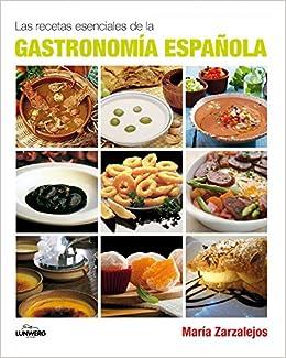 Las recetas esenciales de la Gastronomía española: María Zarzalejos: 9788497858465: Amazon.com: Books