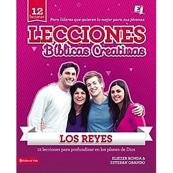 Lecciones Bíblicas Creativas: Los Reyes (Especialidades Juveniles / Lecciones Biblicas Creativas)