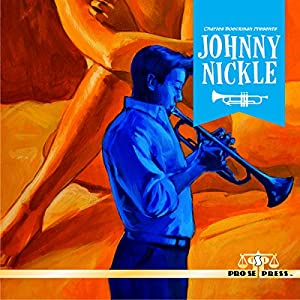 Charles Boeckman Presents Johnny Nickle, Volume 1 Audiobook