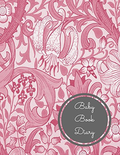 Download Baby Book Diary: Large 8.5 Inches By 11 Inches Log Book For Boys And Girls Log Feed Diaper changes Sleep To Do List And Notes pdf