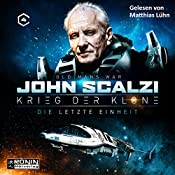 Die letzte Einheit (Krieg der Klone 4) | John Scalzi