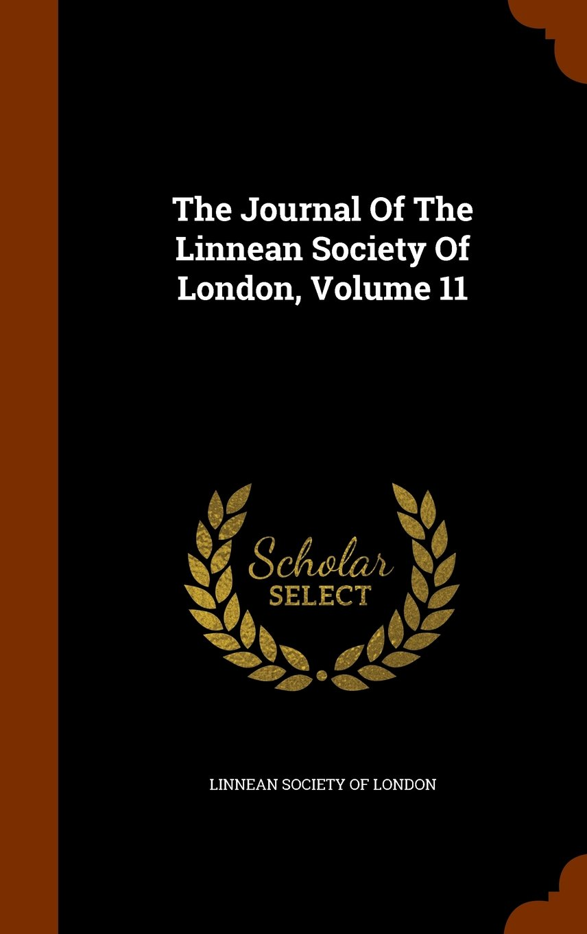The Journal Of The Linnean Society Of London, Volume 11 pdf