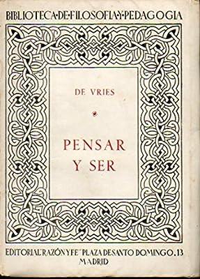 PENSAR Y SER. Versión española de J. A. Menchaca, S. J.: Amazon.es: De Vries, José, S. J.: Libros