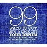99 Ways to Cut, Sew & Deck Out Your Denim