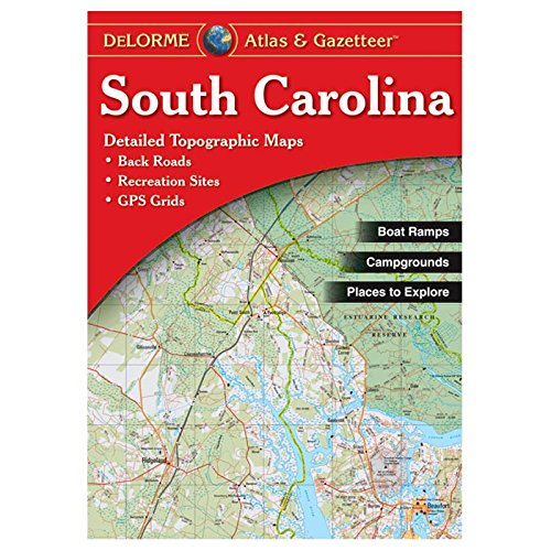 South Carolina Atlas & Gazetteer (Delorme Atlas & Gazetteer)