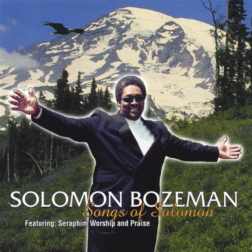 Solomon Bozeman  Songs of Solomon  Featuring : Seraphim Worship and - Bozeman Stores Mall