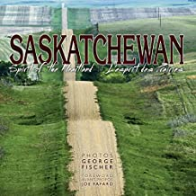 Saskatchewan: Spirit of the Heartland