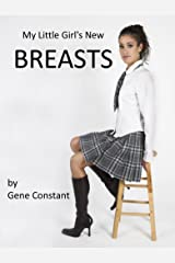 My Little Girl's New Breasts Kindle Edition