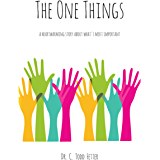 The One Things: A Heartwarming Story About What's Most Important